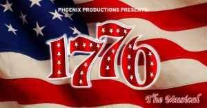 Phoenix Productions Presents: 1776 @ Count Basie Theatre