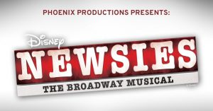 Phoenix Productions Presents: Newsies @ Hackensack Meridian Health Theater